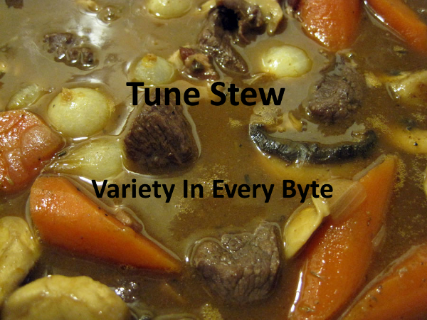 Tune Stew, Variety In Every Byte